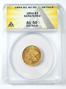 NICE CIRCULATED 1854 $3 GOLD COIN GRADED BY ANACS AS AN AU 50 DETAILS SCRATCHED