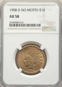 1908 D NO MOTTO $10 GOLD  INDIAN HEAD EAGLE NGC AU 58