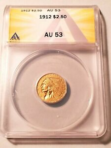 HIGH GRADE 1912 INDIAN HEAD $2.50 GOLD COIN GRADED BY ANACS AS AN AU 53