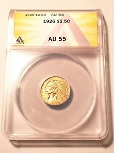 NICE HIGH GRADE 1926 INDIAN HEAD $2.50 GOLD COIN GRADED BY ANACS AS AN AU 55