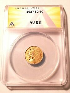 NICE HIGH GRADE 1927 INDIAN HEAD $2.50 GOLD COIN GRADED BY ANACS AS AN AU 53