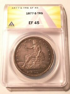 NICE CIRCULATED 1877 S TRADE DOLLAR GRADED BY ANACS AS AN EF 45