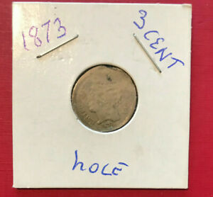 1873 U.S. COIN THREE CENT PIECE 3C NICKEL HOLED