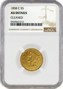 1858 C $5 LIBERTY HEAD HALF EAGLE GOLD NGC AU DETAILS CLEANED COIN