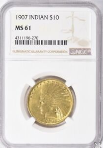 1907 $10 GOLD  INDIAN HEAD EAGLE NGC MS 61