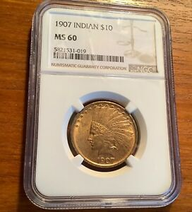 1907 $10 GOLD INDIAN HEAD EAGLE NGC MS 60