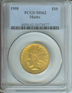 1908 WITH MOTTO $10 INDIAN EAGLE PCGS MS62 MS 62 BEAUTIFUL NO SPOTS