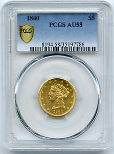 Click now to see the BUY IT NOW Price! 1840 NO MOTTO $5 PCGS AU 58