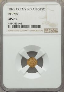 1875 OCT IND G25C CALIFORNIA GOLD / BG 797 LR4 MS65 NGC ROTATED DIE ERROR