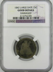 1842 LARGE DATE SEATED LIBERTY QUARTER NGC GOOD DETAILS
