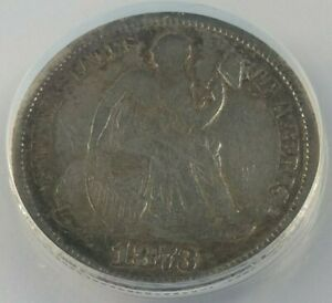 1873 ARROWS SEATED LIBERTY DIME GRADED BY ANACS  F 12 DETAILS SCRATCHED CLEANED
