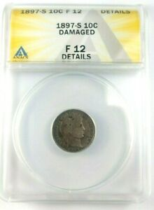 BETTER DATE 1897 S BARBER DIME GRADED BY ANACS AS A F 12 DETAILS DAMAGED