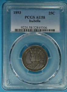 1893 ISABELLA QUARTER PCGS AU58  LOOKS UNC. NICE PATINA EYE APPEAL
