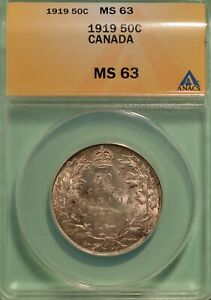 1919 CANDA FIFTY CENTS   GRADED ANACS   MS 63   SERIAL 4762834