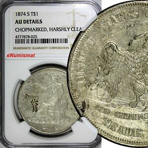 US SILVER 1874 S $1.00 TRADE DOLLAR  CHOP MARKED NGC AU DETAILS