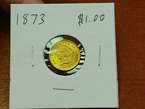 1873 $1.00 GOLD INDIAN PRINCESS HIGH GRADE LOTS OF LUSTER