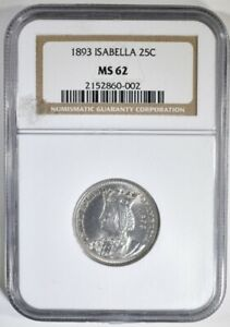 1893 ISABELLA QUARTER DOLLAR SILVER UNCIRCULATED COIN CERTIFIED NGC MS62