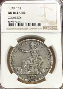 1879 $1 TRADE SILVER DOLLAR COIN NGC AU DETAILS