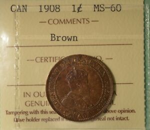 1908 CANADA LARGE CENT     GRADED   ICCS MS 60   SERIAL  XPT 435