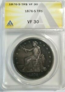 NICE CIRCULATED 1876 S TRADE DOLLAR GRADED BY ANACS  VF 30  LOT 21/50