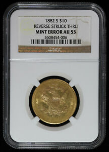 1882 S $10 GOLD LIBERTY HEAD EAGLE NGC AU 53 MINT ERROR REVERSE STRUCK THROUGH