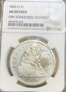 1846 O SEATED LIBERTY DOLLAR NGC AU DETAILS $1 SILVER