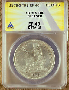1878 S TRADE DOLLAR ANACS EF40  XF40  DETAILS CLEANED 7134366
