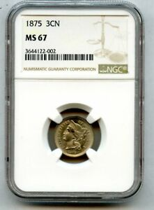 1875 THREE CENT NICKEL 3CN GEM NGC MS 67 TIED FOR FINEST KNOWN