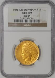 Click now to see the BUY IT NOW Price! 1907 $10 INDIAN PERIODS WIRE RIM 939270 6 MS64 NGC