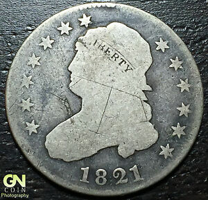 1821 CAPPED BUST QUARTERS     MAKE US AN OFFER   W3129 ZXCV