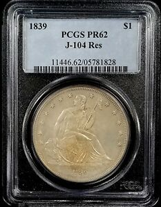 1839 PROOF GOBRECHT DOLLAR J 104 RESTRIKE GRADED PR 62 BY PCGS