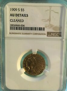 1909 S $5 INDIAN HEAD GOLD NGC AU DETAILS  CLEANED