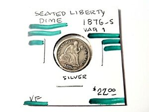1876 S  U.S. SEATED LIBERTY   DIME   VAR 1    SILVER   VF    1460