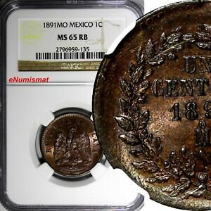 MEXICO COPPER 1891 MO 1 CENTAVO NGC MS65 RB TOP GRADED COIN   BU .KM 391.6