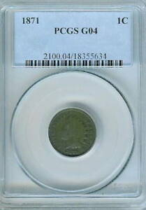 1871 INDIAN CENT : PCGS G04