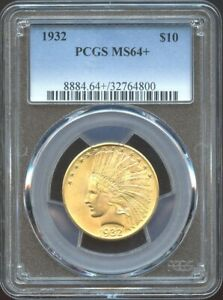 1932 $10 GOLD INDIAN MS 64  PCGS NICE SURAFCES AND STRIKE