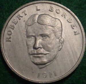 ROBERT L BORDEN 1911  8TH PRIMEMINISTER OF CANADA MEDAL MINTED IN THE 1960S