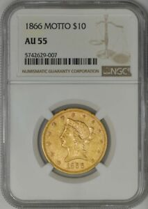 1866 $10 GOLD LIBERTY W. MOTTO AU55 NGC 943500 12