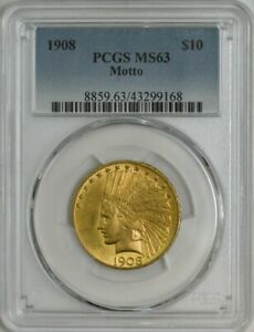 1908 $10 GOLD INDIAN MOTTO MS63 PCGS 944717 19