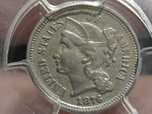 1876 THREE 3 CENT NICKEL  PCGS CERTIFIED XF DETAILS
