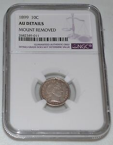 1899 10C BARBER SILVER DIME  GRADED BY NGC AS AU DETAILS