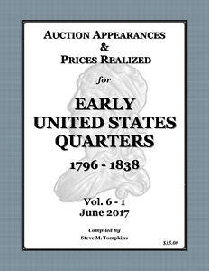 Click now to see the BUY IT NOW Price! AUCTION APPEARANCES & PRICES REALIZED   EARLY UNITED STATES QUARTERS 1796   1838