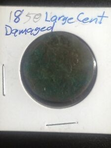 1850 LARGE CENT  BADDLY DAMAGED