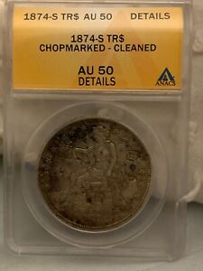 1874 S TRADE DOLLAR CHOPMARKED ANACS AU 50 DETAILS