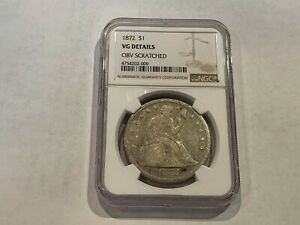 1872 SEATED LIBERTY DOLLAR $1 NGC VG DETAILS OBV SCRATCHED