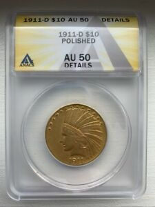 1911 D $10 INDIAN HEAD GOLD EAGLE COIN   ANACS AU50 DETAILS   ONLY 30 100 MINTED
