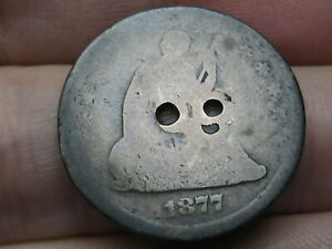 1877 CC SILVER SEATED LIBERTY QUARTER   CARSON CITY HOLED TWICE OLD BUTTON