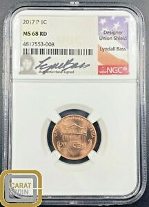 2017 P 1C NGC MS 68 RD LYNDALL BASS HAND SIGNED DESIGNER UNION SHIELD HIGH GRADE