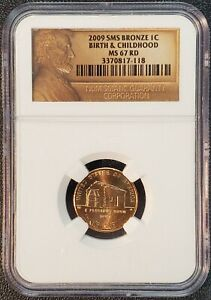 2009 SMS BRONZE BIRTH & CHILDHOOD LINCOLN CENT NGC MS67 RD   ENN COINS 118 SE