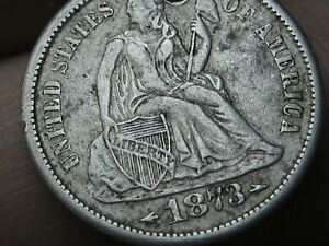 1873 S SEATED LIBERTY SILVER DIME  WITH ARROWS XF DETAILS